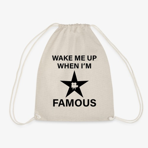 56 Wake me up when i'm FAMOUS Hollywood Star - Turnbeutel