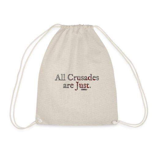 All Crusades Are Just. - Drawstring Bag