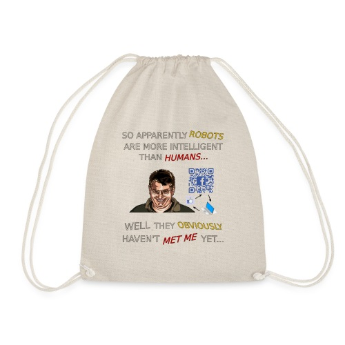Robots Are More Intelligent Than Humans. - Drawstring Bag