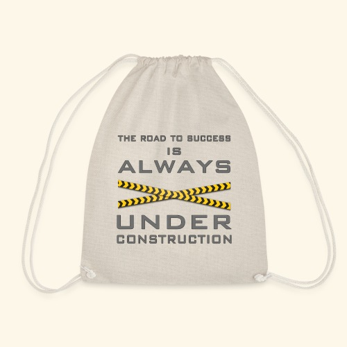 The road to success is always under construction - Drawstring Bag