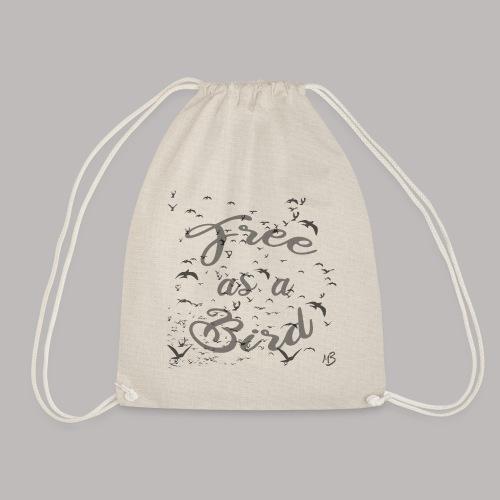 free as a bird | free as a bird - Drawstring Bag