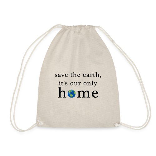 Save the earth, it is our only home - Turnbeutel