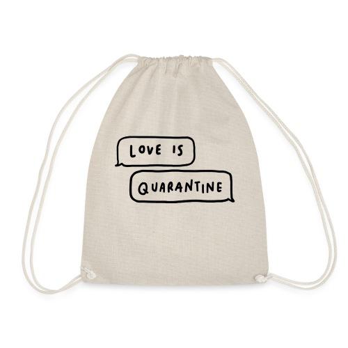 Love Is Quarantine - Drawstring Bag