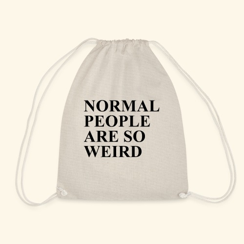 Normal people are so weird - Turnbeutel