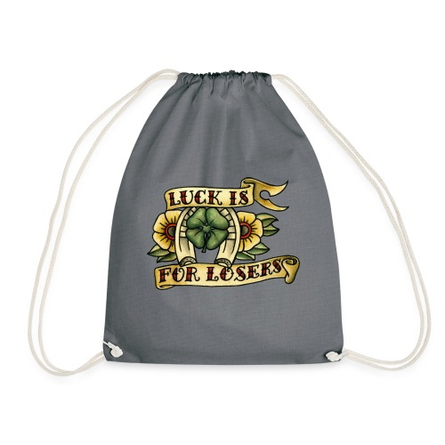 Luck Is For Losers - Drawstring Bag