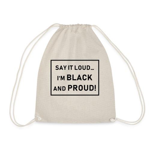 Say it Loud... I'm Black and Proud! - Turnbeutel