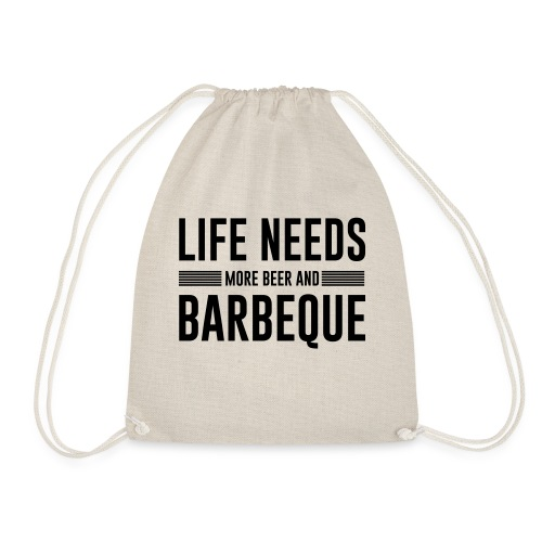 life needs more beer and barbeque - Turnbeutel