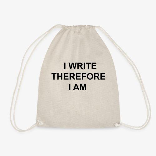 I Write Therefore I Am - Writers Slogan! - Drawstring Bag