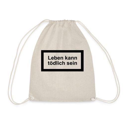 leben_kann_toedlich_sein - Turnbeutel