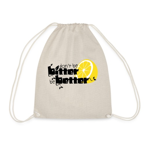 bitter better - Drawstring Bag