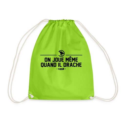 On Joue Même Quand Il Dr - Drawstring Bag