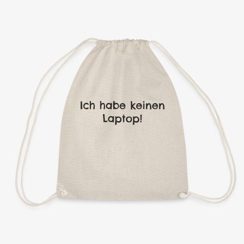 Ich habe keinen Laptop - Turnbeutel
