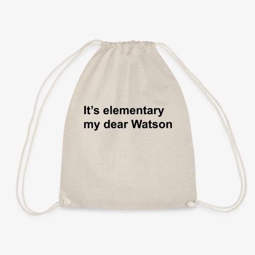 It's elementary my dear Watson - Sherlock Holmes - Drawstring Bag