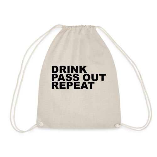 Drink, Pass Out, Repeat - Drawstring Bag
