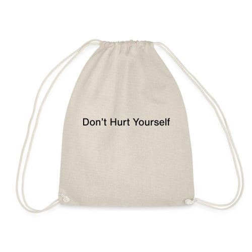 Don't Hurt Yourself - Drawstring Bag