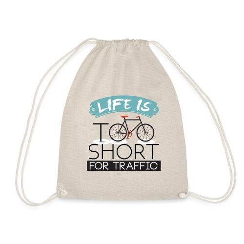 Life too short for Traffic - Drawstring Bag