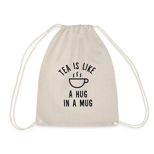Tea is like a hug in a mug. - Turnbeutel