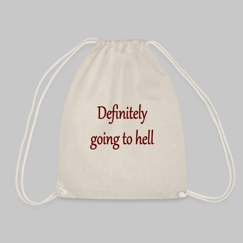 Definitely going to hell - Drawstring Bag