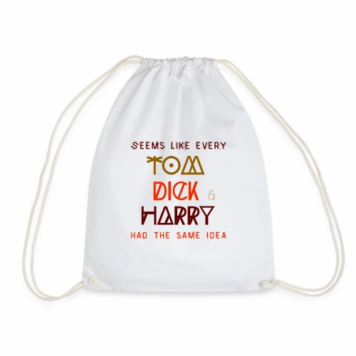 Funny T-shirts with sayings, quotes TomDickHarry - Drawstring Bag