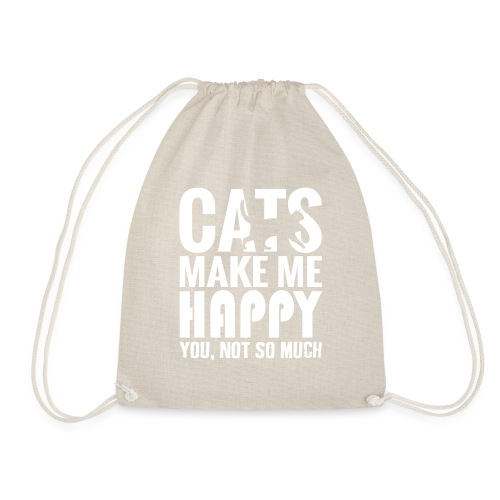 Cats Make Me Happy, You Not So Much - Drawstring Bag