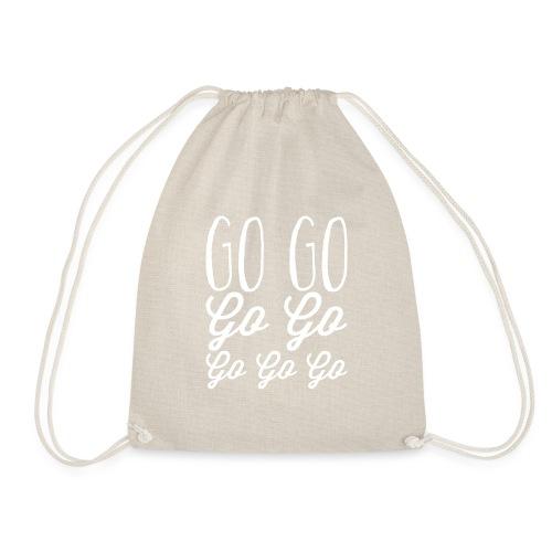 Go Go Go Go Go Go Go - Drawstring Bag