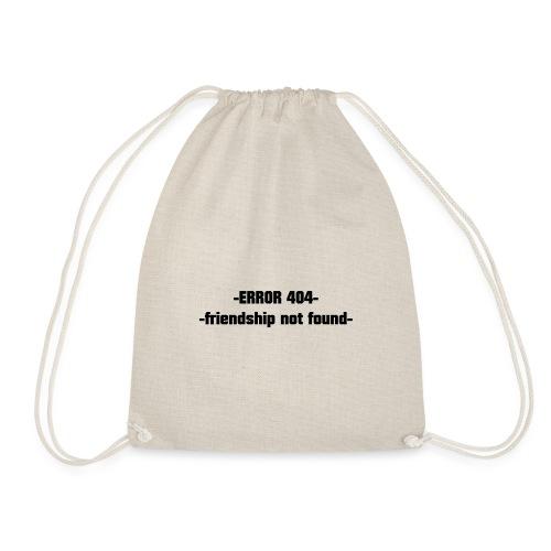 Error 404 friendshiop still friend - Drawstring Bag