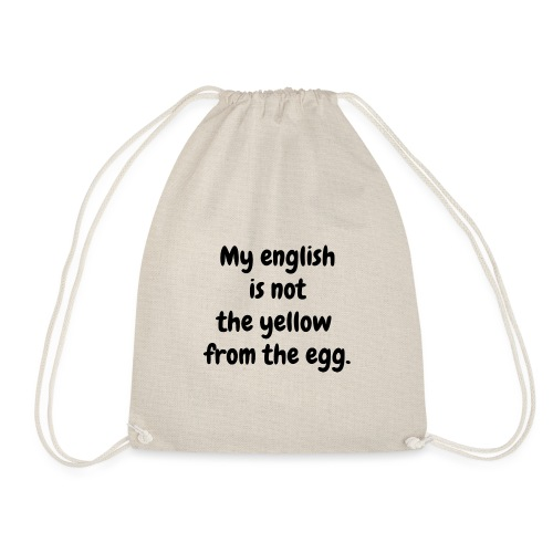 My english is not the yellow from the egg. - Turnbeutel