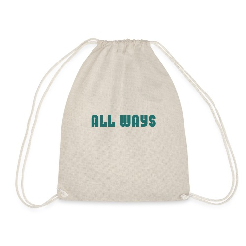All Ways - Drawstring Bag