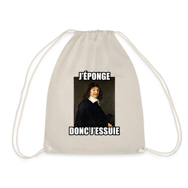 Descartes: J'éponge, donc j'essuis.
