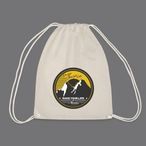 MAKE YOUR LIFE AN ADVENTURE Tee Shirts - Drawstring Bag
