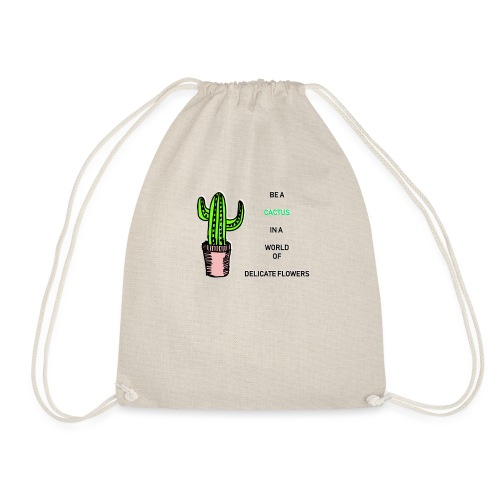 Be a Cactus in a world of delicate Flowers - Turnbeutel