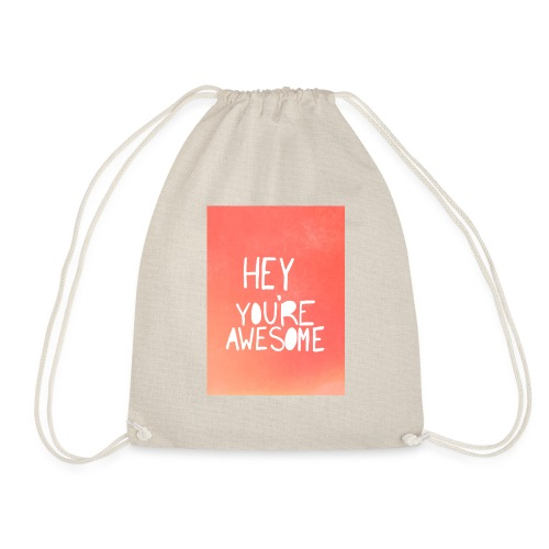 Hey your awesome - Drawstring Bag
