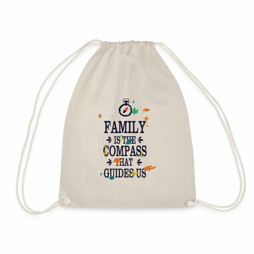Family is the Compass that Guides US - Drawstring Bag