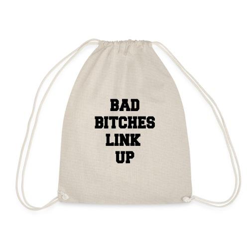 Bad Bitches Link Up - Drawstring Bag