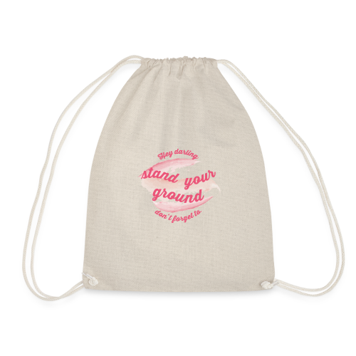 Do not forget to stand your ground - Drawstring Bag