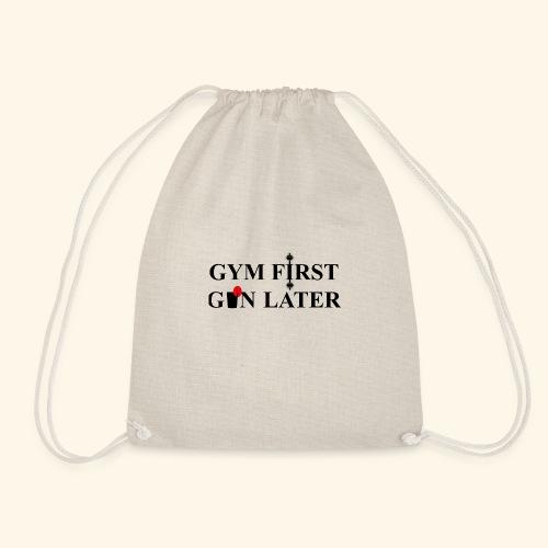 Gym first, Gin later - Drawstring Bag