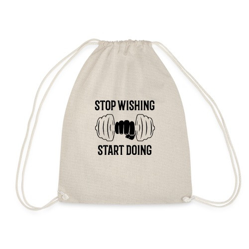 stop wishing start doing - Sac de sport léger