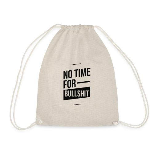 No Time for bullshit - Turnbeutel