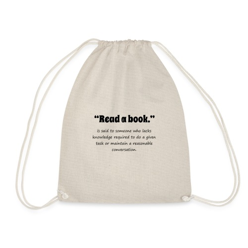 0310 book, reading, funny, cool, funny, saying - Drawstring Bag