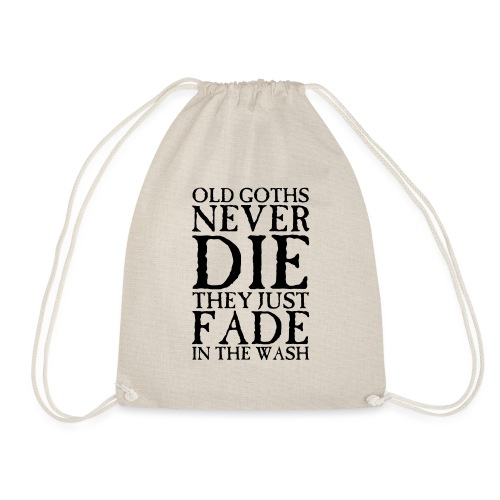Old Goths Never Die... - Drawstring Bag