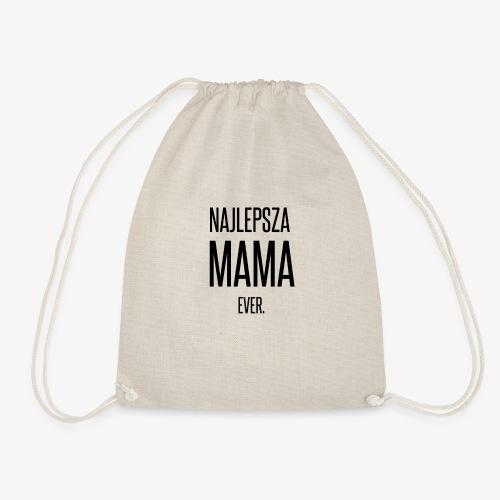 Najlepsza Mama Ever - Dzień Mamy - Worek gimnastyczny