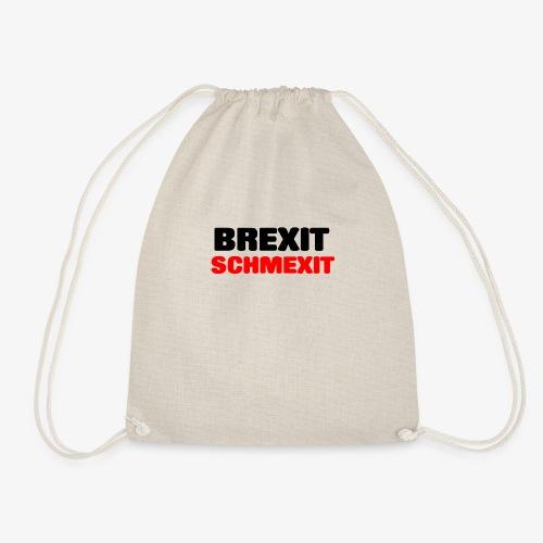 BREXIT SCHMEXIT - Drawstring Bag