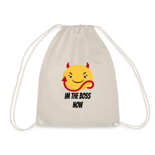 Im The Boss Now - Drawstring Bag