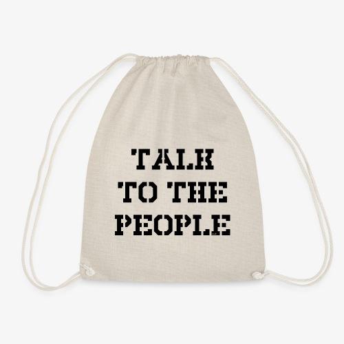 Talk to the people - schwarz - Turnbeutel