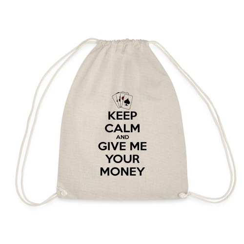 Keep calm and give me your money - Sac de sport léger