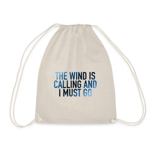 The Wind Is Calling and I Must go - Turnbeutel