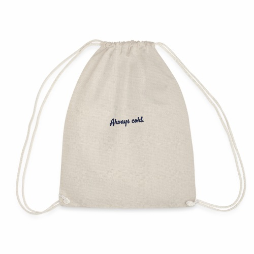 Always cold. - Drawstring Bag