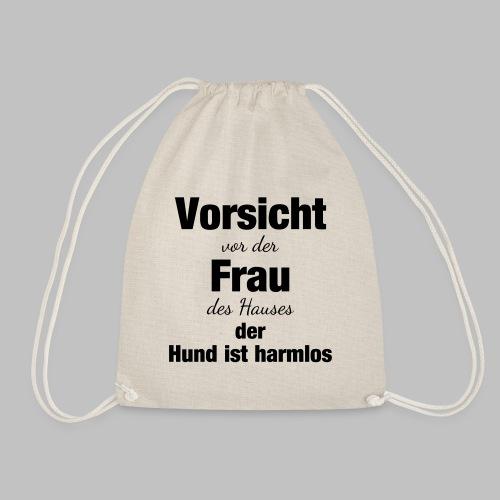 VORSICHT VOR DER FRAU DES HAUSES DER HUND IST - Turnbeutel