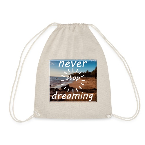Never Stop Dreaming - Turnbeutel