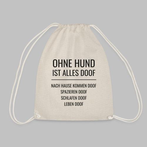 OHNE HUND IST ALLES DOOF - Black Edition - Turnbeutel